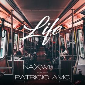 NAXWELL FEAT. PATRICIO AMC - LIFE